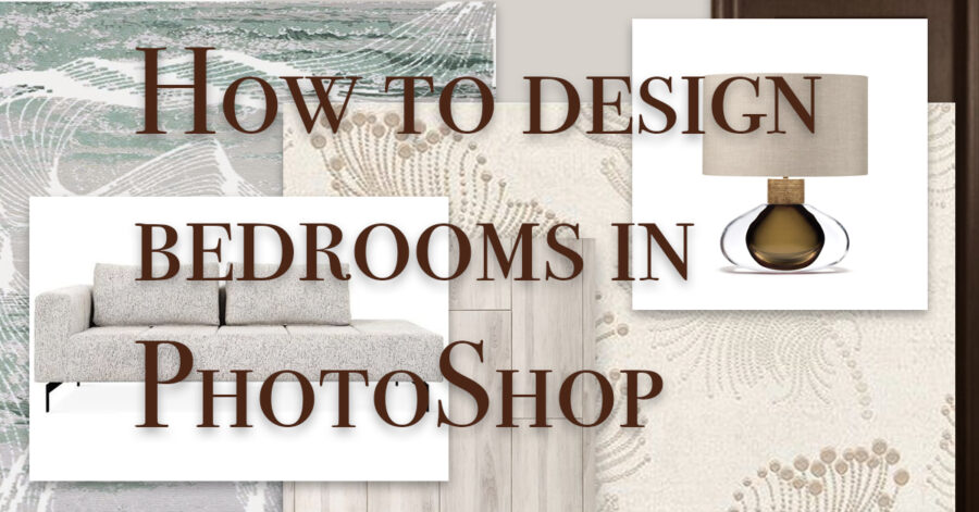 How to design beautiful bedrooms in Photo Shop
