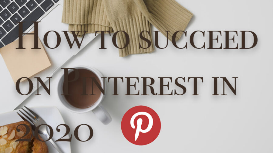 5 steps to succeed on Pinterest in 2020