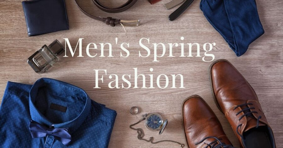 Fresh on the mind – The best Men's spring fashion outfit ideas you should not miss